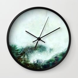 To Her Wall Clock