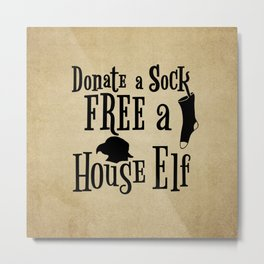 Donate a Sock FREE a House Elf Metal Print