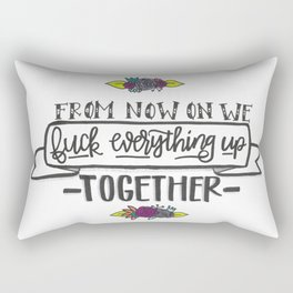 Fuck Everything Rectangular Pillow