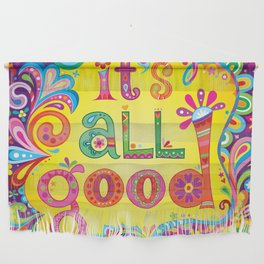 It's all good Wall Hanging