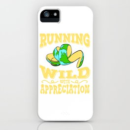 "A Perfect Gift For Wild Friends Saying ""Running Wild With Appreciation"" T-shirt Design Earth Planet iPhone Case"