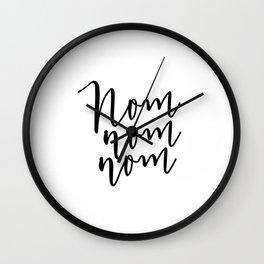 Kitchen Decor Nom Nom Nom Kitchen Wall Art Printable Art Funny Poster Food Lover Food Gift Kitchen P Wall Clock