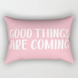 good things are coming. Rectangular Pillow