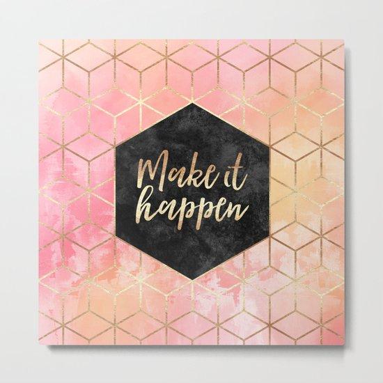 Make It Happen Metal Print