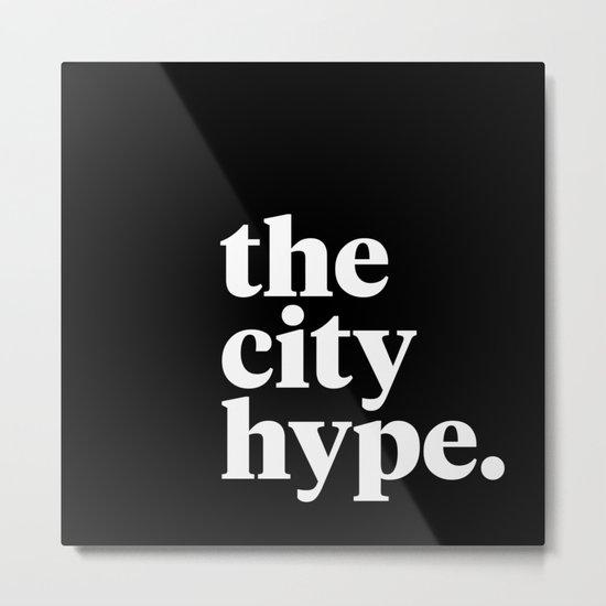 The City Hype Metal Print