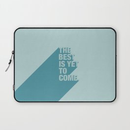 The Best Is Yet To Come (Aqua) Laptop Sleeve
