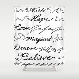 Wish, Hope, Love, Magical, Dream and Believe~ Shower Curtain