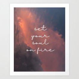set your soul on fire Art Print