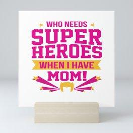 Cute Mother Day Message Best Mom Super Hero Gift Mini Art Print
