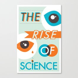 The Rise of Science Canvas Print