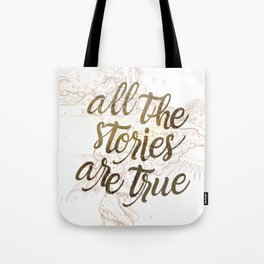 All the Stories are True Tote Bag