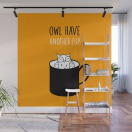Owl have anoter cup, coffee poster Wall Mural