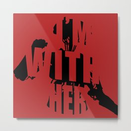 I'm With Her (Red No Outline) Metal Print