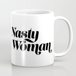 Nasty Woman Coffee Mug