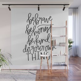 Be Brave, Be Honest, Be Kind & Do Your Own Thing Wall Mural