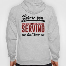Screw You Recommended Serving Funny Foodie Hoody