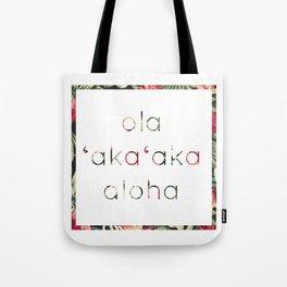 ola | aka aka | aloha: live | laugh | love Tote Bag