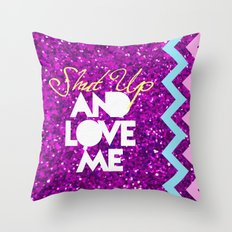 SHUT UP AND LOVE ME © PURPLE LIMITED EDITION for IPHONE Throw Pillow