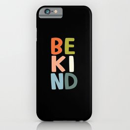 Be Kind iPhone Case