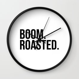 BOOM. ROASTED. Wall Clock
