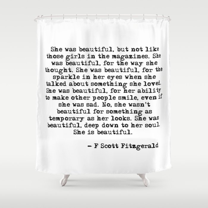 She Was Beautiful   Fitzgerald Quote Shower Curtain