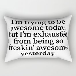 I'm Trying To Be Awesome Today (Classic) Rectangular Pillow