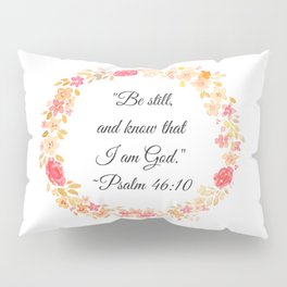 Be Still Bible Verse (Psalm 46:10) Pillow Sham