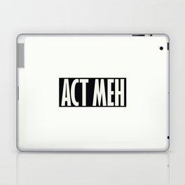 Act Meh Laptop & iPad Skin