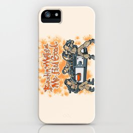 Bustin' Makes Me Feel Good iPhone Case