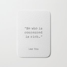 He who is contented is rich. Bath Mat