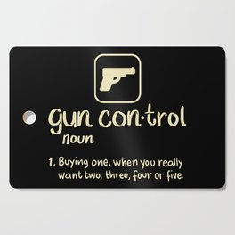 Gun Control Definition Buying One Want Two Three Four Gift Cutting Board