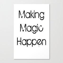 making magic happen Canvas Print