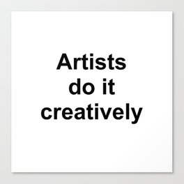 Artists Do It Creatively Canvas Print