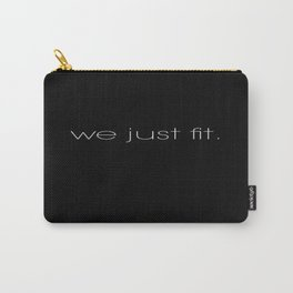 We Just Fit. Carry-All Pouch