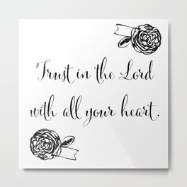 Trust in the Lord with All Your Heart Metal Print