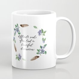 Difficult roads often lead to beautiful destinations #s3 Coffee Mug