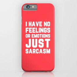 Just Sarcasm Funny Quote iPhone Case