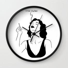 Love Fades Wall Clock