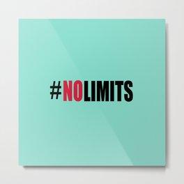 #NOLIMITS gym quote Metal Print
