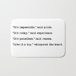 Give it a try, whispered the heart Bath Mat