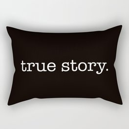 True Story Rectangular Pillow