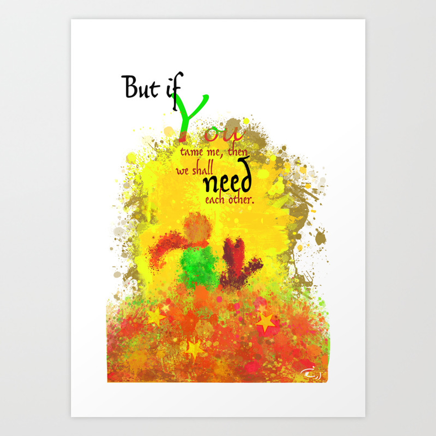 The Little Prince Quotes But If You Tame Me Then We Shall Need Each Other Part 1 Of 3 B2 Art Print By Arsalanes Society6