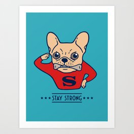 Stay strong with Super Frenchie Art Print