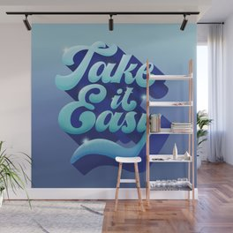 TAKE IT EASY Wall Mural