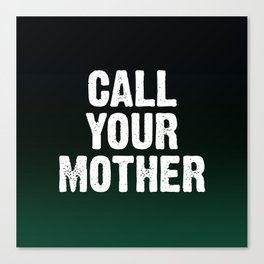 Call Your Mother - Green Black Ombre Canvas Print
