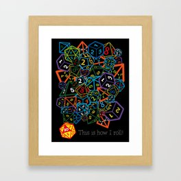 D&D (Dungeons and Dragons) - This is how I roll! Framed Art Print