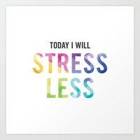 New Year's Resolution - TODAY I WILL STRESS LESS Art Print