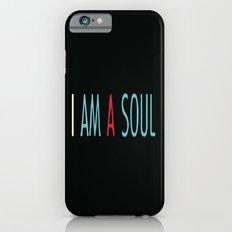 I am a Soul iPhone 6s Slim Case
