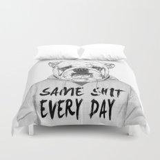 Same shit... Duvet Cover