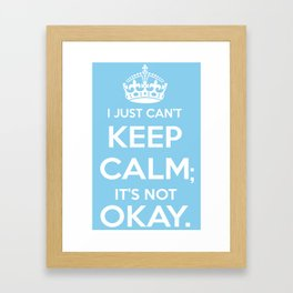 It's Not Okay. Okay? Framed Art Print